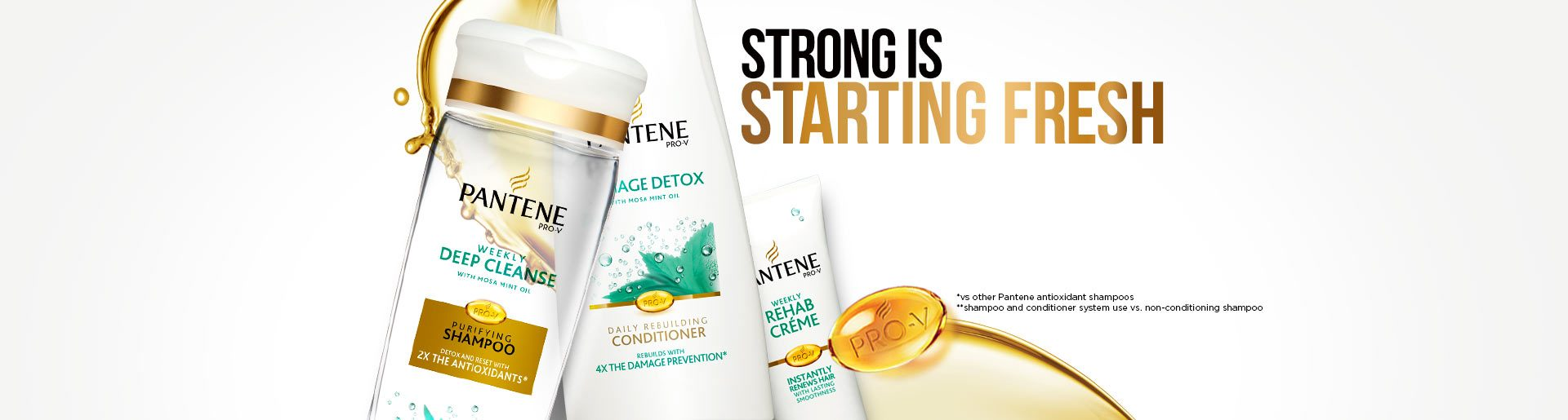 Strong is starting fresh *vs other Pantene antioxidant shampoos **shampoo and conditioner system use vs. non-conditioning shampoo